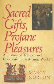 Sacred Gifts, Profane Pleasures by Marcy Norton image