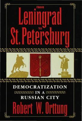 From Leningrad to St.Petersburg by Robert W Orttung