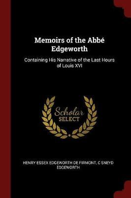 Memoirs of the ABBE Edgeworth by Henry Essex Edgeworth De Firmont