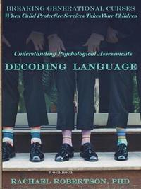 Understanding Psychological Assessments and Decoding Language by Rachael L Robertson