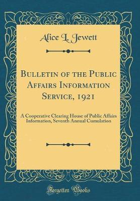 Bulletin of the Public Affairs Information Service, 1921 by Alice L Jewett image