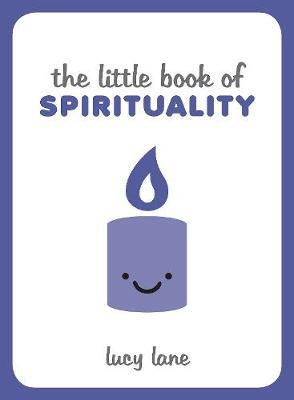 The Little Book of Spirituality by Lucy Lane image