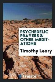 Psychedelic Prayers & Other Meditations by Timothy Leary image