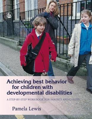 Achieving Best Behavior for Children with Developmental Disabilities by Pamela Lewis image