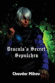 Dracula's Secret Sepulchre by Chavdar Mihov