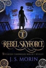 Rebel Skyforce by J S Morin