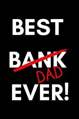 Best Bank Dad Ever! by Lovedad Press