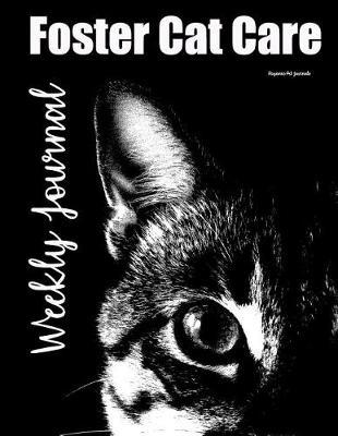 Foster Cat Care Weekly Journal by Roaynne Pet Journals