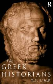 The Greek Historians by T James Luce image