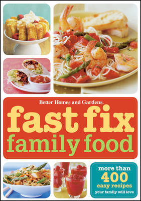 Fast Fix Family Food: More Than 400 Easy Recipes Your Family Will Love image