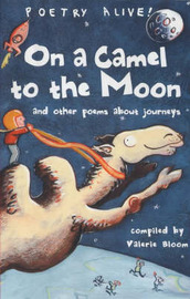 On a Camel to the Moon: ..and Other Poems About Journeys image