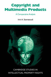 Cambridge Intellectual Property and Information Law: Series Number 3 by Irini A. Stamatoudi