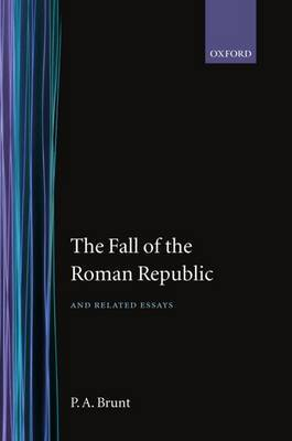 The Fall of the Roman Republic and Related Essays by P.A. Brunt image