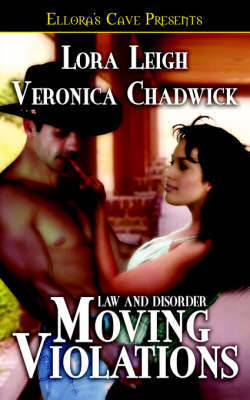 Law and Disorder: Moving Violation by Lora Leigh