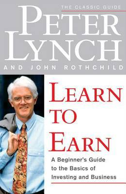 Learn to Earn: A Beginner's Guide to the Basics of Investing and Business by Lynch image