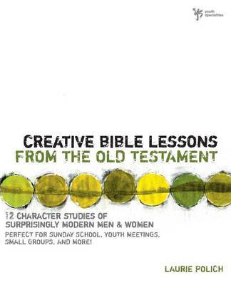 Creative Bible Lessons from the Old Testament by Laurie Polich image