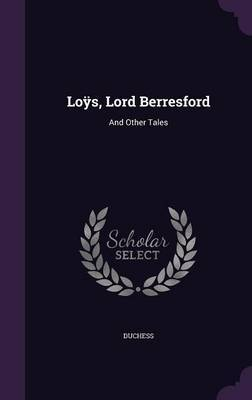 Loys, Lord Berresford by . Duchess image