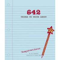 642 Things to Write About Journal: Young Writer's Edition by 826 Valencia