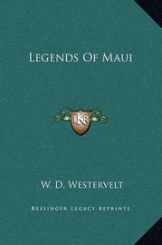 Legends of Maui by W.D. Westervelt