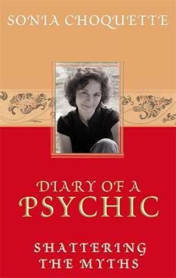 Diary of a Psychic by Sonia Choquette