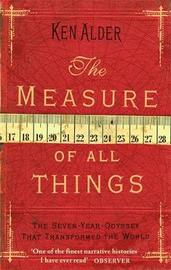 The Measure Of All Things by Ken Alder image