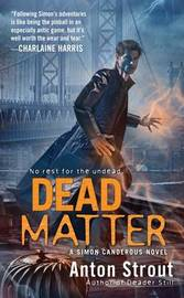 Dead Matter by Anton Strout image