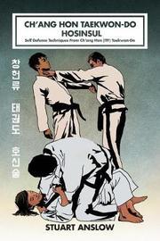 Ch'ang Hon Taekwon-Do Hosinsul by Stuart Paul Anslow