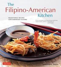 The Filipino-American Kitchen by Jennifer M. Aranas