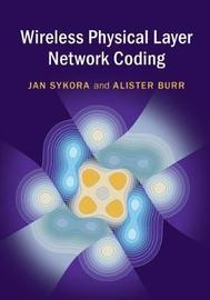 Wireless Physical Layer Network Coding by Jan Sykora image