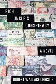 Rich Uncle's Conspiracy by Robert Wallace Christie image