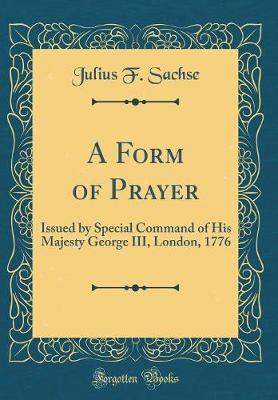 A Form of Prayer by Julius F. Sachse