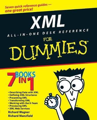 XML All-in-One Desk Reference For Dummies by Richard Wagner