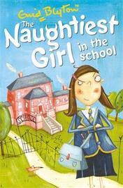 The Naughtiest Girl: Naughtiest Girl In The School by Enid Blyton image