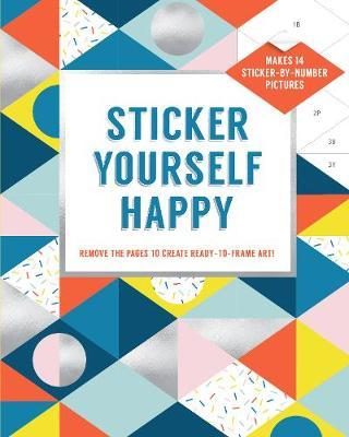 Sticker Yourself Happy: Makes 14 Sticker-by-Number Pictures:Remov by Rotmans Esmee