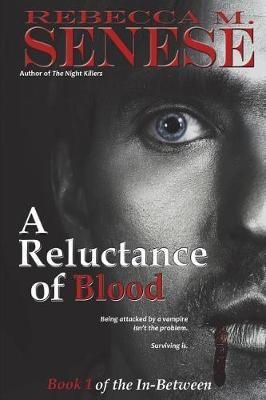 A Reluctance of Blood by Rebecca M Senese image