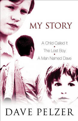 """My Story: """"A Child Called It"""", """"The Lost Boy"""", """"A Man Named Dave"""" by Dave Pelzer image"""