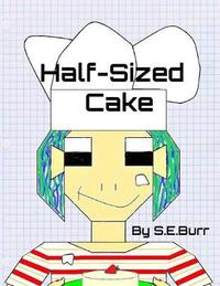 Half-Sized Cake by S E Burr