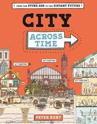 A City Across Time by Peter Kent