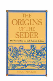 The Origins of the Seder by Baruch M. Bokser