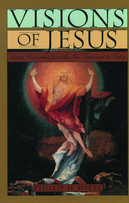 Visions of Jesus by Phillip H Wiebe image