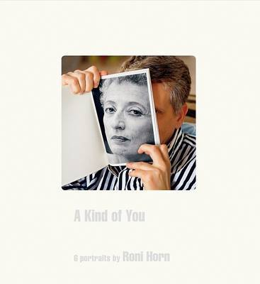 Roni Horn: A Kind of You: 6 Portraits by Roni Horn image