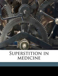 Superstition in Medicine by Hugo Magnus