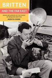 Britten and the Far East by Mervyn Cooke