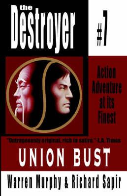 Union Bust: Destroyer # 7 by Warren Murphy