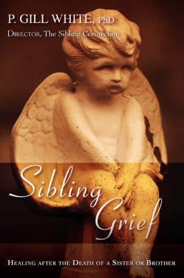 Sibling Grief by P Gill White