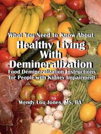 Healthy Living with Demineralization by Wendy L Jones