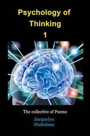Psychology of Thinking 1 by Jacquelyn Nicholson