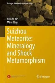 Suizhou Meteorite: Mineralogy and Shock Metamorphism by Xiande Xie