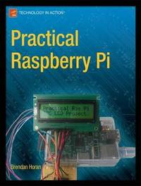 Practical Raspberry Pi by Brendan Horan