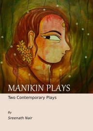 Manikin Plays by Sreenath Nair